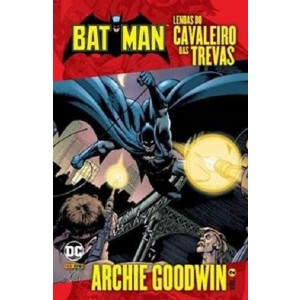 BATMAN Lendas do Cavaleiro das Trevas Archie Goodwin Vol 2