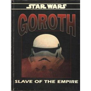 Star Wars - GOROTH Slave of The Empire